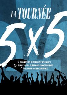 La Tournée 5X5